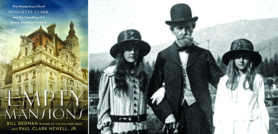 "From left: the cover of ""Empty Mansions,"" Huguette's sister, Andree; her father, W.A. Clark; and Huguette"