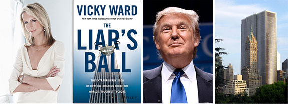 "From left: Vicky Ward, ""Liar's Ball"" cover, Donald Trump and the GM Building"