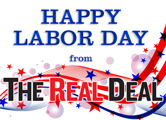 Happy Labor Day From The Real Deal