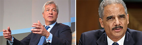 From left: JPMorgan CEO Jaime Dimon and Attorney General Eric Holder