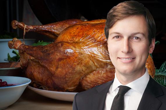Thanksgiving turkey and Jared Kushner