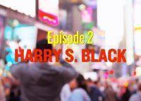 Harry S Black Video