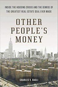 Other People's Money Inside the Housing Crisis and the Demise of the Greatest Real Estate Deal Ever Made by Charles Bagli